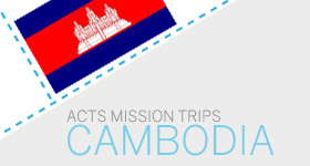 ACTS mission trips to Cambodia