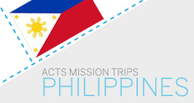 ACTS mission trips to Philippines